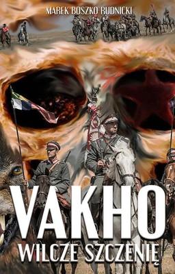 Marek Boszko Rudnicki - Vakho. Wilcze szczenię