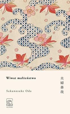 Sakunosuke Oda - Wiwat małżeństwo