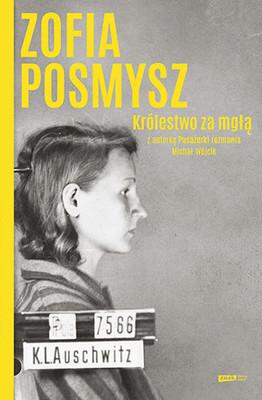 Zofia Posmysz, Michał Wójcik - Królestwo za mgłą (2021)