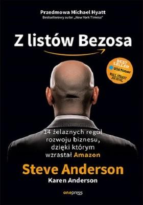Steve Anderson, Karen Anderson - Z listów Bezosa. 14 żelaznych reguł rozwoju biznesu, dzięki którym wzrastał Amazon