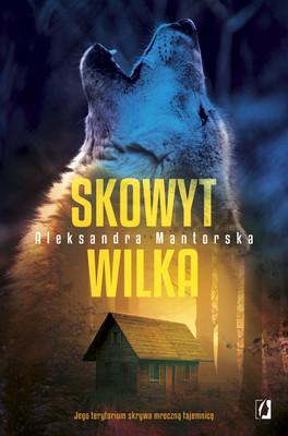 Aleksandra Mantorska - Skowyt wilka