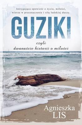 Agnieszka Lis - Guziki, czyli dwanaście historii o miłości