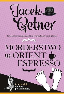 Jacek Getner - Morderstwo w Orient Espresso