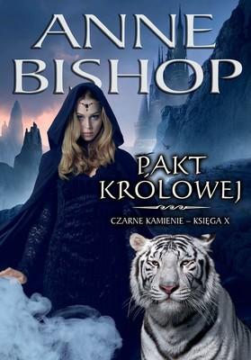 Anne Bishop - Pakt Królowej. Czarne Kamienie. Księga 10