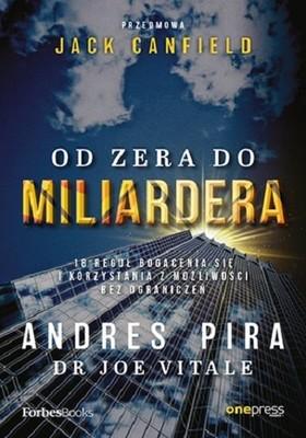 Andres Pira, Joe Vitale - Od zera do miliardera. 18 reguł bogacenia się i korzystania z możliwości bez ograniczeń