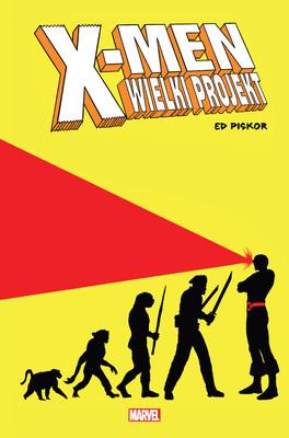 Ed Piskor - Wielki projekt. X-Men