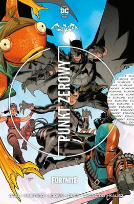 Donald Mustard, Christos Gage - Punkt zerowy. Batman Fortnite