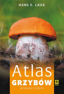 Hans E. Laux - Atlas grzybów