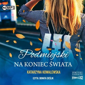 Katarzyna Kowalewska - Podmiejski na koniec świata