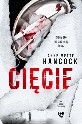 Anne Mette Hancock - Cięcie. Mroki Kopenhagi. Tom 2