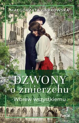 Małgorzata Garkowska - Dzwony o zmierzchu. Część 1
