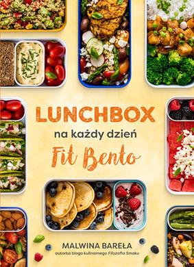 Malwina Bareła - Lunchbox na każdy dzień. Fit Bento