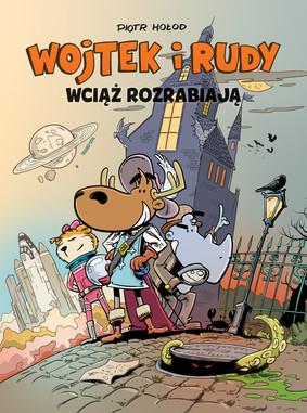 Piotr Hołod - Wciąż rozrabiają. Wojtek i Rudy. Tom 3