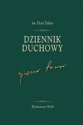 Piotr Faber - Dziennik duchowy