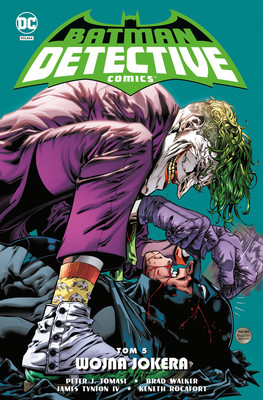 Peter Tomasi, James Tynion IV - Wojna Jokera. Batman Detective Comics. Tom 5