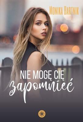 Monika Bartnik - Nie mogę Cię zapomnieć