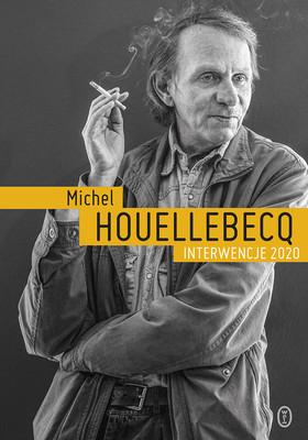 Michel Houellebecq - Interwencje 2020