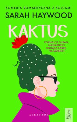Sarah Haywood - Kaktus / Sarah Haywood - The Cactus