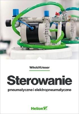 Witold Krieser - Sterowanie pneumatyczne i elektropneumatyczne