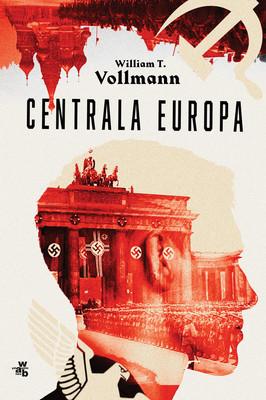 William T. Vollmann - Centrala Europa