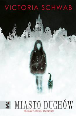 Victoria Schwab - Miasto duchów