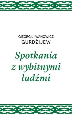 Georgij Iwanowicz Gurdżijew - Spotkania z wybitnymi ludźmi