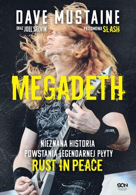 Dave Mustaine - MEGADETH. Nieznana historia powstania legendarnej płyty Rust in peace