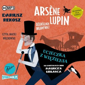 Dariusz Rekosz, Maurice Leblanc - Ucieczka z więzienia. Arsene Lupin dżentelmen włamywacz. Tom 3