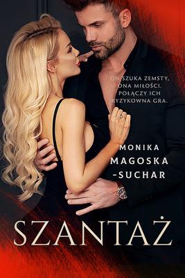 Monika Magoska-Suchar - Szantaż