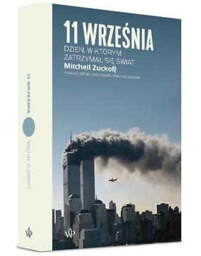Mitchel Zuckoff - 11 września. Dzień, w którym zatrzymał się świat
