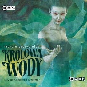 Marcin Szczygielski - Królowa wody
