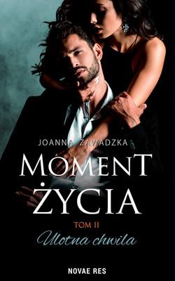 Joanna Zawadzka - Ulotna chwila. Moment życia. Tom 2