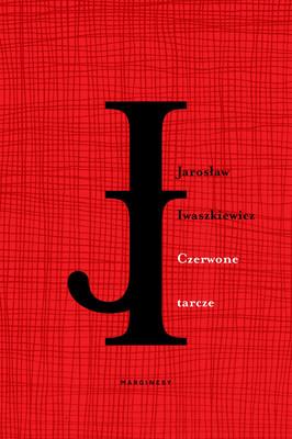Jarosław Iwaszkiewicz - Czerwone tarcze