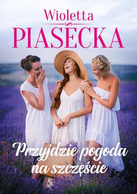 Wioletta Piasecka - Przyjdzie pogoda na szczęście