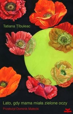Tatiana Țîbuleac - Lato, gdy mama miała zielone oczy