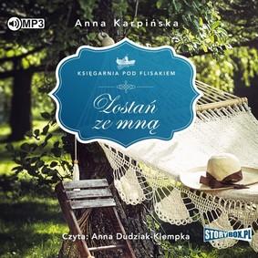 Anna Karpińska - Zostań ze mną. Księgarnia pod Flisakiem. Tom 2