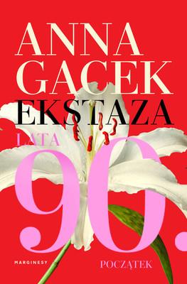 Anna Gacek - Ekstaza. Lata 90., początek