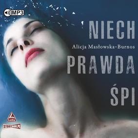 Alicja Masłowska-Burnos - Niech prawda śpi