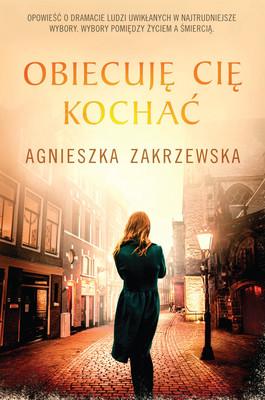 Agnieszka Zakrzewska - Obiecuję cię kochać