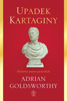Adrian Goldsworthy - Upadek Kartaginy. Historia wojen punickich