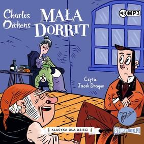 Charles Dickens - Mała Dorrit. Klasyka dla dzieci. Charles Dickens