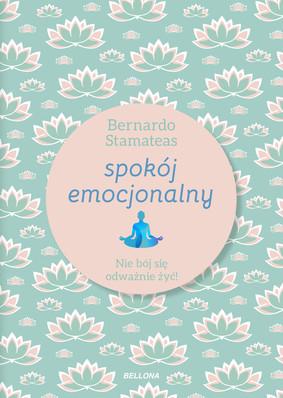 Bernardo Stamateas - Spokój emocjonalny