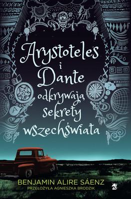 Benjamin Alire Sáenz - Arystoteles i Dante odkrywają sekrety wszechświata
