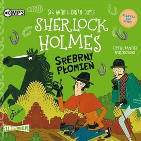 Arthur Conan Doyle - Srebrny Płomień. Klasyka dla dzieci. Sherlock Holmes. Tom 16