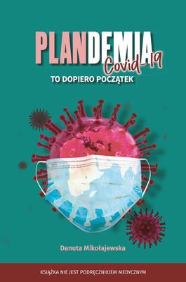 Danuta Mikołajewska - Plandemia Covid-19. To dopiero początek