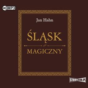 Jan Hahn - Śląsk magiczny