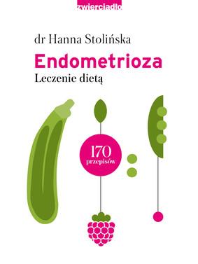 Hanna Stolińska - Endometrioza. Leczenie dietą