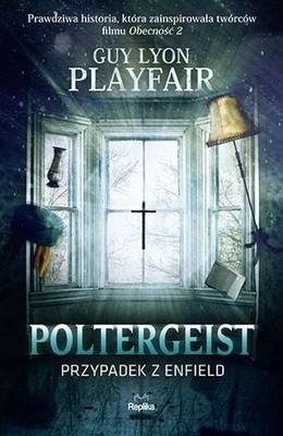 Guy Lyon Playfair - Poltergeist. Przypadek z Enfield