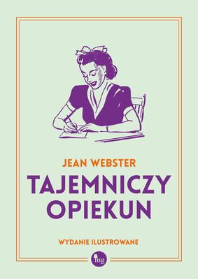 Jean Webster - Tajemniczy opiekun / Jean Webster - Daddy-Long-Leg