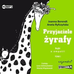 Joanna Berendt, Aneta Ryfczyńska - Przyjaciele żyrafy. Bajki o empatii. Tom 1